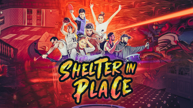 """""""Shelter in Place"""" the most fun you can have without leaving your virtual home"""